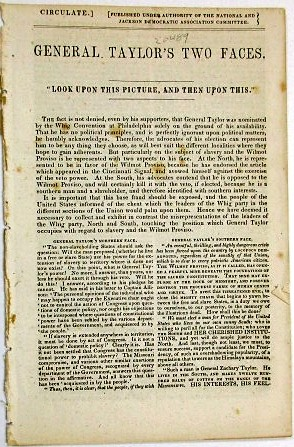 CIRCULATE. ] [PUBLISHED UNDER AUTHORITY OF THE NATIONAL AND JACKSON DEMOCRATIC ASSOCIATION COMMITTEE.| GENERAL TAYLOR'S TWO FACES. 'LOOK UPON THIS PICTURE AND THEN UPON THIS.'. Election of 1848:.