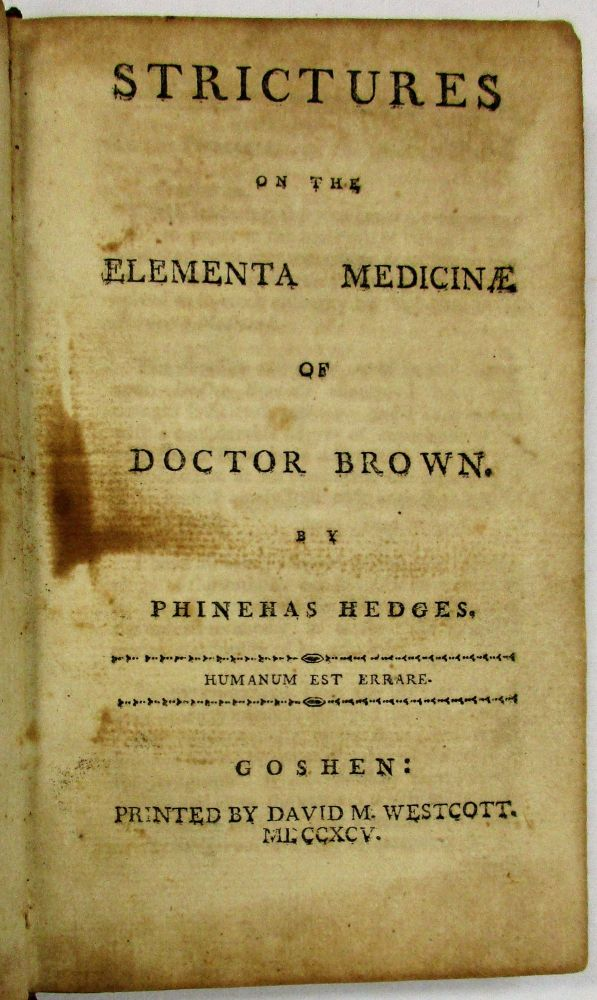 STRICTURES ON THE ELEMENTA MEDICINAE OF DOCTOR BROWN. Phinehas Hedges.
