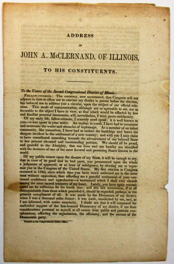 ADDRESS OF JOHN A. McCLERNAND, OF ILLINOIS, TO HIS CONSTITUENTS. TO THE VOTERS OF THE SECOND CONGRESSIONAL DISTRICT OF ILLINOIS:. John A. McClernand.