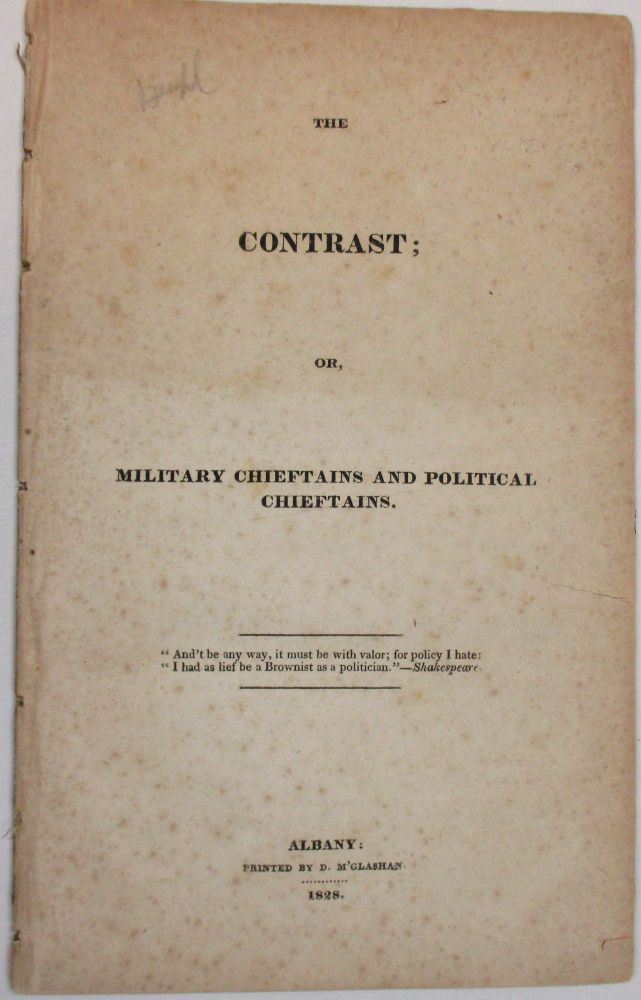 THE CONTRAST; OR, MILITARY CHIEFTAINS AND POLITICAL CHIEFTAINS. Francis Baylies.