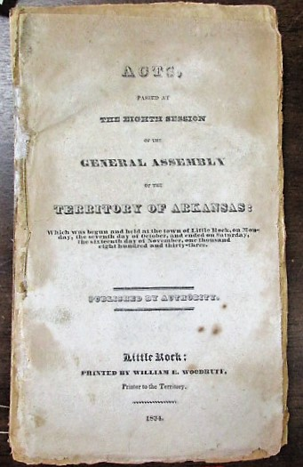THIRTEEN VOLUMES OF LAWS FROM THE FRONTIER TERRITORY AND STATE OF ARKANSAS, 1833 - 1861. Arkansas.
