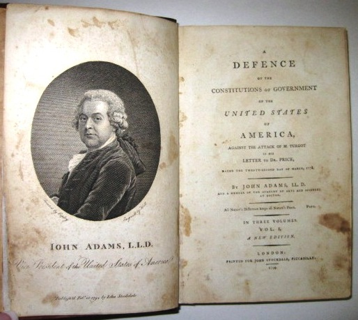 A DEFENCE OF THE CONSTITUTIONS OF GOVERNMENT OF THE UNITED STATES OF AMERICA, AGAINST THE ATTACK OF M. TURGOT IN HIS LETTER TO DR. PRICE...IN THREE VOLUMES. A NEW EDITION. John Adams.
