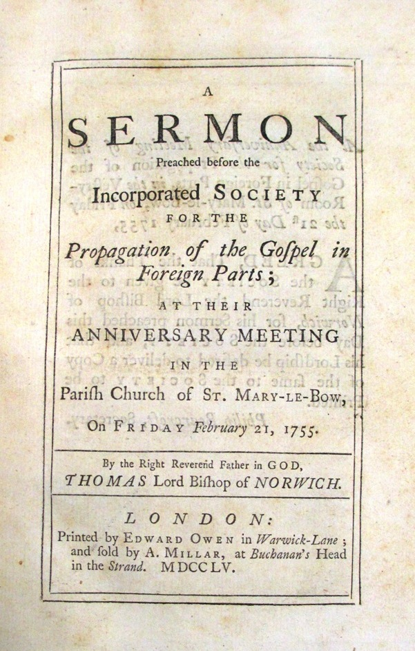 A BOUND VOLUME OF EIGHT SERMONS, EACH A SEPARATE IMPRINT, PREACHED BEFORE THE INCORPORATED SOCIETY FOR THE PROPAGATION OF THE GOSPEL IN FOREIGN PARTS, AT ITS ANNIVERSARY MEETINGS IN 1755, 1758, 1759, 1761, 1762, 1765, 1766, 1767. Society for the Propagation of the Gospel in Foreign Parts.