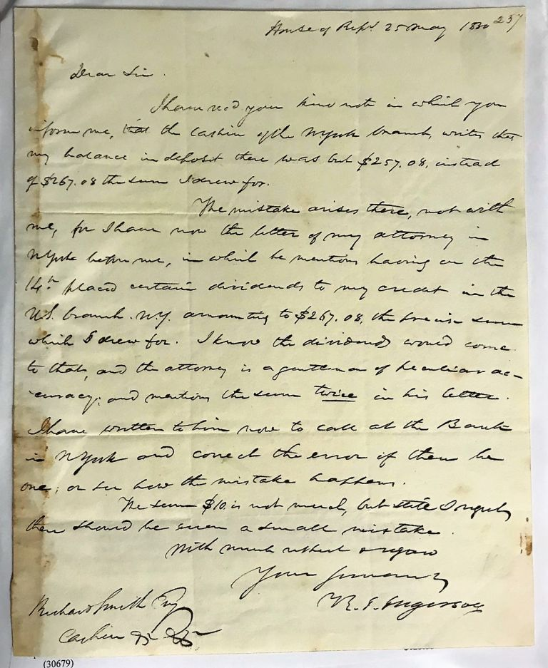 AUTOGRAPH LETTER SIGNED, FROM CONNECTICUT CONGRESSMAN INGERSOLL, TO RICHARD SMITH, CASHIER OF THE BANK OF THE UNITED STATES AT WASHINGTON, MAY 25, 1830, EXPLAINING THAT A TEN DOLLAR OVERDRAFT WAS THE RESULT OF BANK ERROR. Ralph Isaacs Ingersoll.