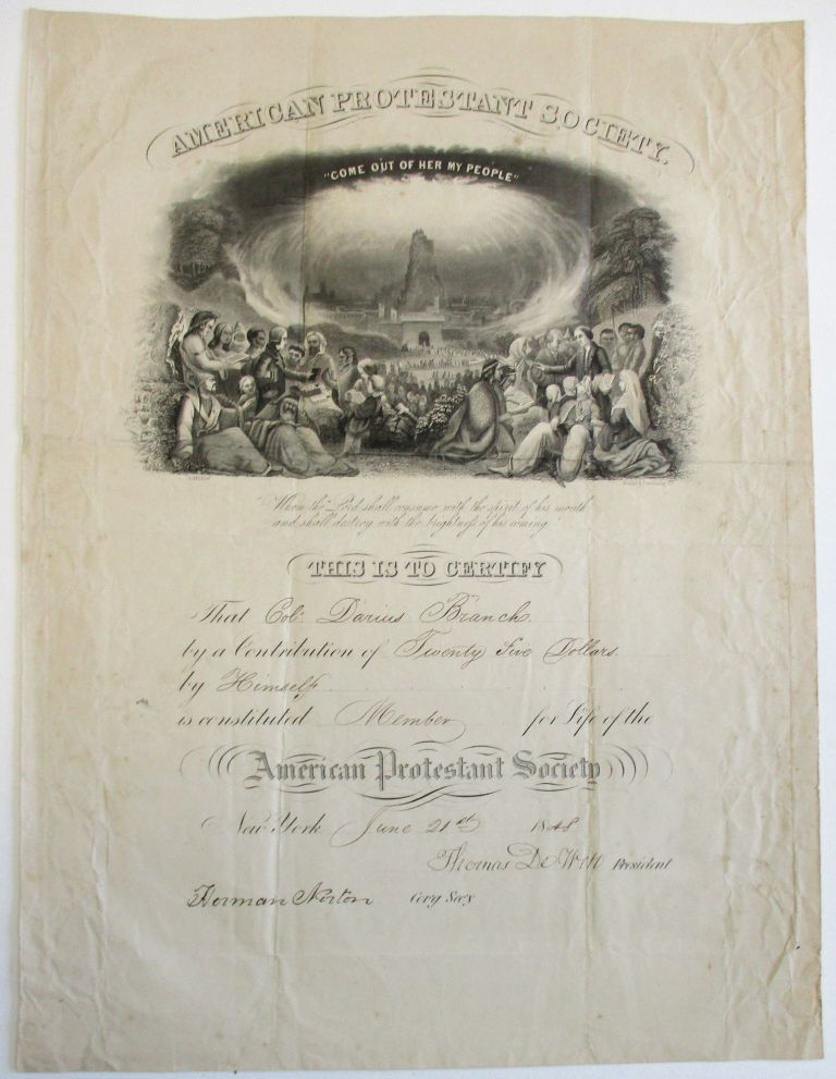 DOCUMENT SIGNED, BY THOMAS DE WITT, PRESIDENT OF THE AMERICAN PROTESTANT SOCIETY, AND HERMAN NORTON, ITS CORRESPONDING SECRETARY, CERTIFYING THAT COLONEL DARIUS BRANCH IS A LIFE MEMBER OF THE SOCIETY. DATED AT NEW YORK, JUNE 21, 1848. American Protestant Society.