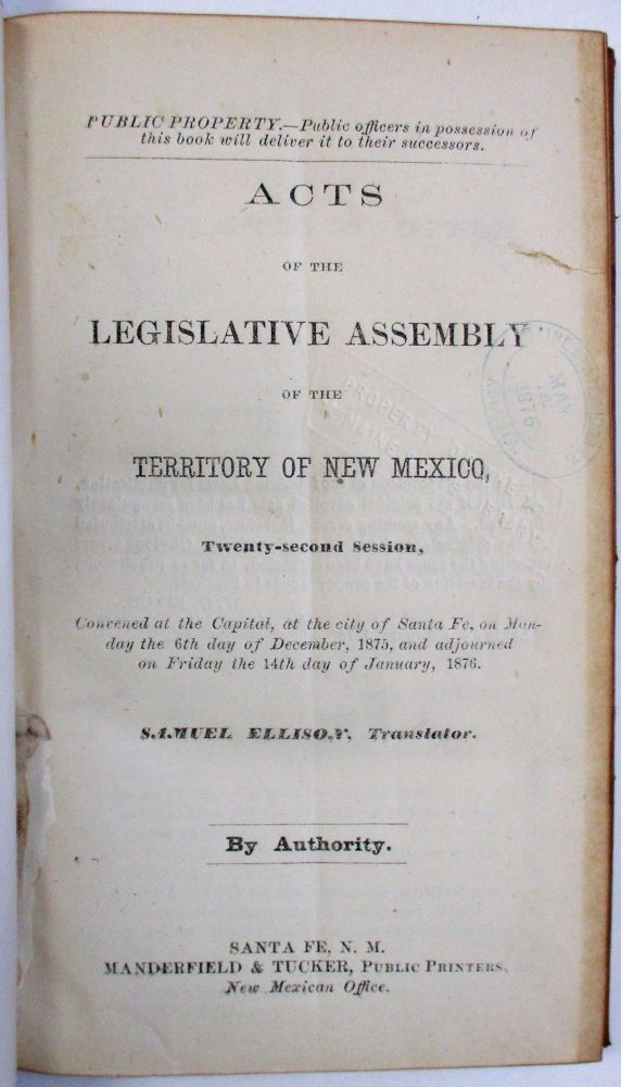COLLECTION OF ACTS OF EIGHT SESSIONS OF THE LEGISLATIVE ASSEMBLY OF THE TERRITORY OF NEW MEXICO, 1875-1899. New Mexico:.