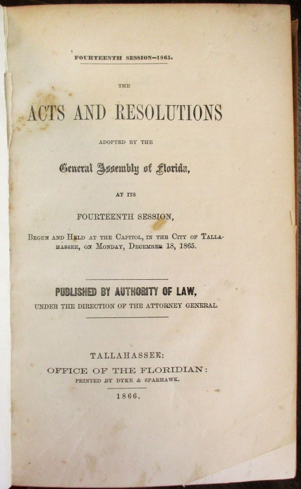 TWELVE SESSIONS OF THE FLORIDA GENERAL ASSEMBLY, PRINTED BEFORE, DURING, AND IMMEDIATELY AFTER THE CIVIL WAR. Florida.