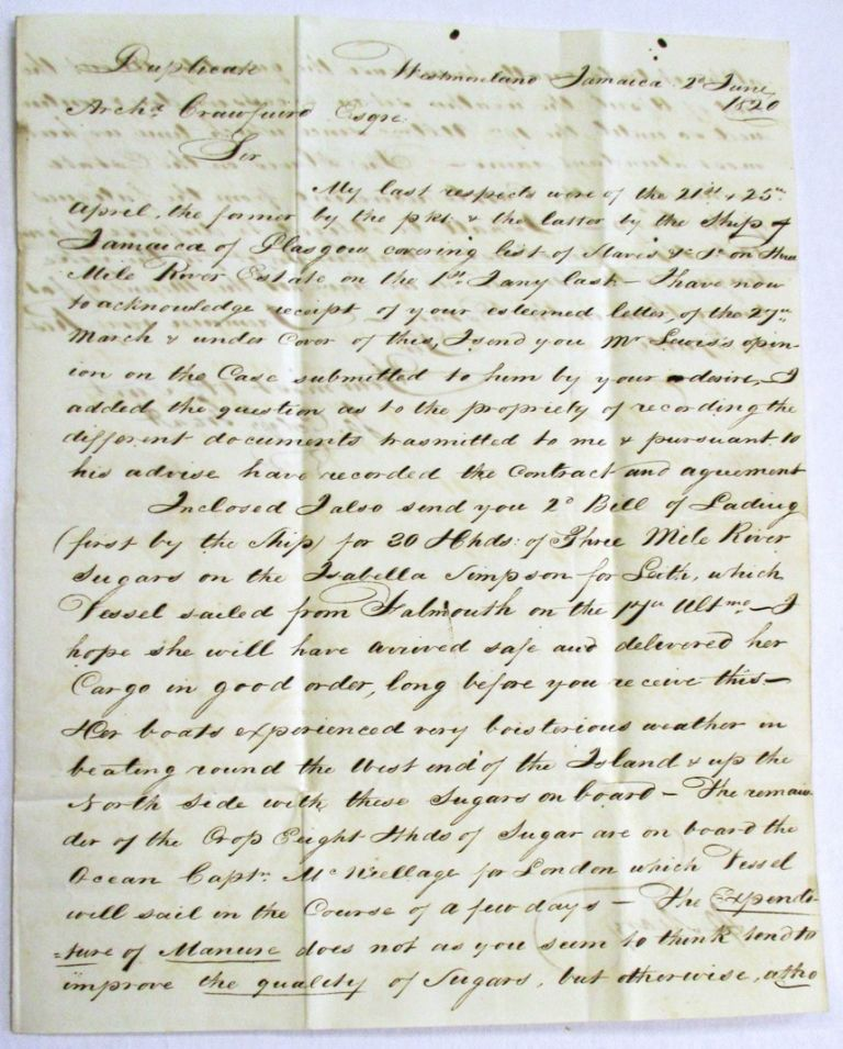 AUTOGRAPH LETTER SIGNED FROM WESTMORELAND, JAMAICA, JUNE 2, 1820, TO HIS SOLICITOR, ARCHIBALD CRAWFURD, EDINBURGH, REGARDING HIS JAMACA PLANTATION BUSINESS, CROPS, AND SLAVES. James Colquhoun Grant.