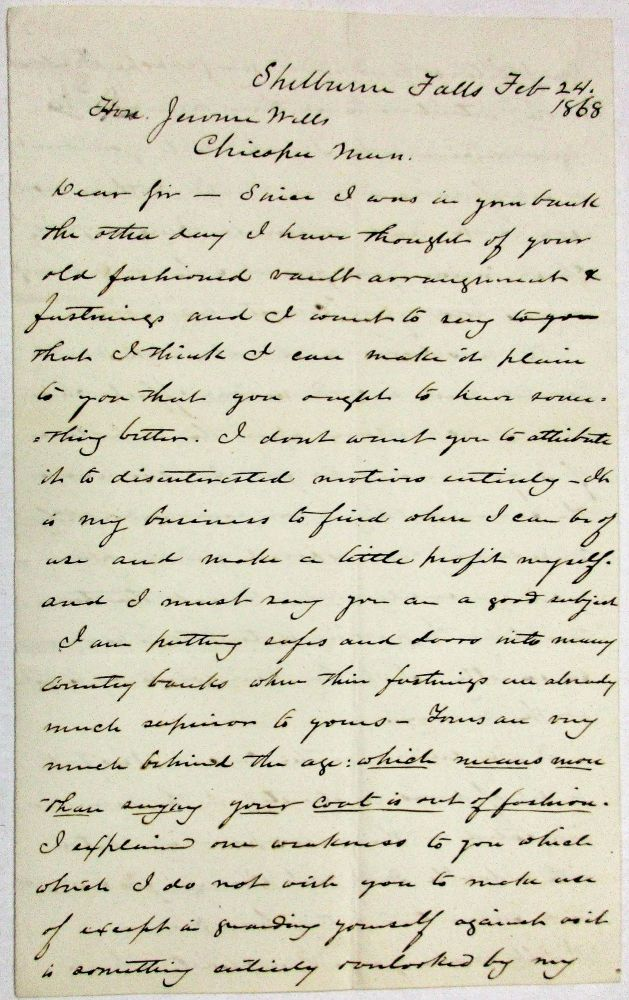 AUTOGRAPH LETTER SIGNED, WITH DETAILED ILLUSTRATION ON THE FINAL PAGE, BY THE FAMED INVENTOR OF THE YALE LOCK, FROM SHELBURNE, MASS., FEBRUARY 24, 1868, TO JEROME WELLS, PRESIDENT OF THE CHICOPEE SAVINGS BANK, IN WHICH THE ENTHUSIASTIC, KNOWLEDGEABLE, AND SELF-CONFIDENT ENTREPRENEUR DESCRIBES THE BANK'S DEFECTIVE SYSTEM OF LOCKS, EXPLAINS HOW HE WOULD ELIMINATE THOSE DEFECTS, AND ILLUSTRATES HIS PROPOSED PLAN. Linus Yale, Jr.
