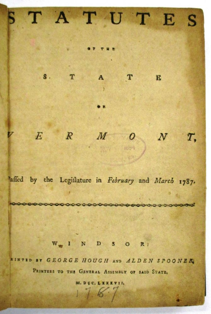 STATUTES OF THE STATE OF VERMONT, PASSED BY THE LEGISLATURE IN FEBRUARY AND MARCH 1787. Vermont.
