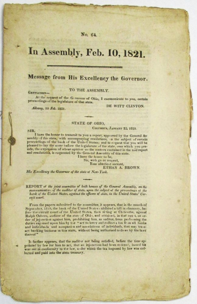 IN ASSEMBLY, FEB. 10, 1821. MESSAGE FROM HIS EXCELLENCY THE GOVERNOR. TO THE ASSEMBLY. GENTLEMEN- AT THE REQUEST OF THE GOVERNOR OF OHIO, I COMMUNICATE TO YOU, CERTAIN PROCEEDINGS OF THE GOVERNOR OF THAT STATE. DE WITT CLINTON. Ohio, Eleventh Amendment.