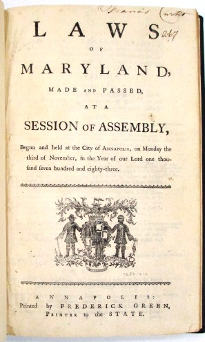 LAWS OF MARYLAND, MADE AND PASSED, AT A SESSION OF ASSEMBLY, BEGUN AND HELD AT THE CITY OF ANNAPOLIS, ON MONDAY THE THIRD OF NOVEMBER, IN THE YEAR OF OUR LORD ONE THOUSAND SEVEN HUNDRED AND EIGHTY-THREE. Maryland.