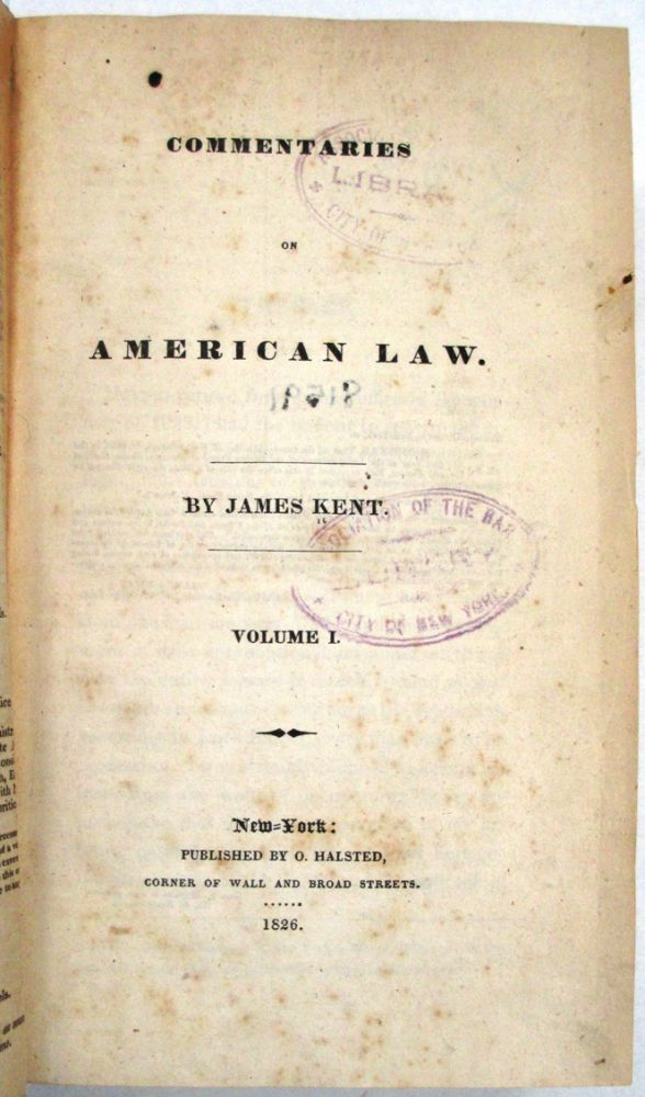 COMMENTARIES ON AMERICAN LAW. VOLUMES I-IV. James Kent.