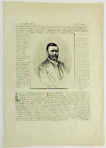 "PHOTOLITHOGRAPHIC HALF LENGTH ETCHING OF GENERAL GRANT IN MILITARY DRESS SURROUNDED BY THREE ANNOUNCEMENTS IN FRENCH: THE FIRST ANNOUNCES THE DEATH OF PIERRE-ANTOINE BERRYER, A FRENCH LAWYER, DATED 15 DECEMBRE 1868, BY M.T. SEYMOUR; THE SECOND IS BY R. MARTIAL ANNOUNCING ""L'ILLUSTRATION NOUVELLE"" BY THE ""SOCIETE DES PEINTRES-GRAVEURS A L'EAU-FORTE"" WHICH PREMIERED IN 1868; THE THIRD A BRIEF DESCRIPTION OF A PLAY OR OTHER PERFORMANCE. Ulysses S. Grant."