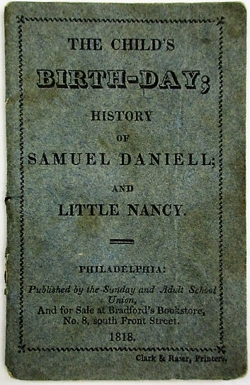 THE CHILD'S BIRTH-DAY; HISTORY OF SAMUEL DANIELL; AND LITTLE NANCY. Children's Book.