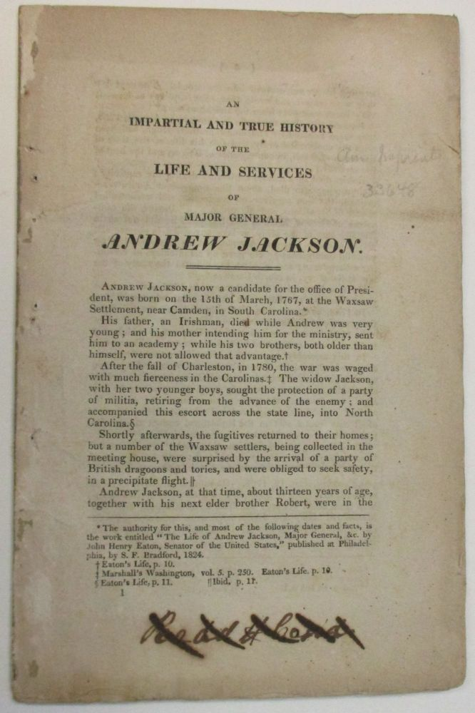 AN IMPARTIAL AND TRUE HISTORY OF THE LIFE AND SERVICES OF MAJOR-GENERAL ANDREW JACKSON. Andrew Jackson.