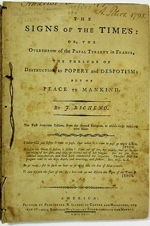 THE SIGNS OF THE TIMES: OR, THE OVERTHROW OF THE PAPAL TYRANNY IN FRANCE, THE PRELUDE OF DESTRUCTION TO POPERY AND DESPOTISM; BUT OF PEACE TO MANKIND...THE FIRST AMERICAN EDITION, FROM THE SECOND EUROPEAN, TO WHICH LARGE ADDITIONS WERE MADE. Bicheno, ames.
