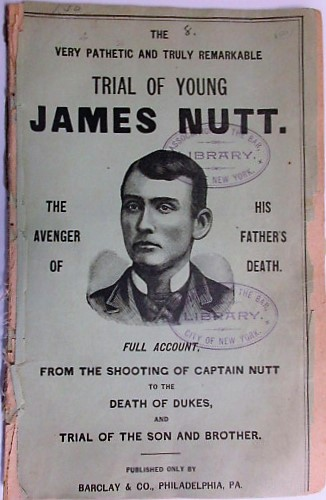 """LIZZIE NUTT'S SAD EXPERIENCE. A HEART BROKEN, AND A FAMILY PLUNGED IN GRIEF. WRECK AND RUIN! THE SHOOTING AND TRAGIC DEATH OF NOBLE-HEARTED CAPTAIN NUTT, LIZZIE'S BRAVE FATHER, WHO FLINCHED NOT, LIKE A TRUE SOLDIER, TO DIE IN DEFENCE OF HIS DAUGHTER'S HONOR. THE GREAT DUKES TRIAL AT UNION TOWN, PA. FULL ACCOUNT, AND ALL """"THOSE TERRIBLE LETTERS."""" Lizzie Nutt."""