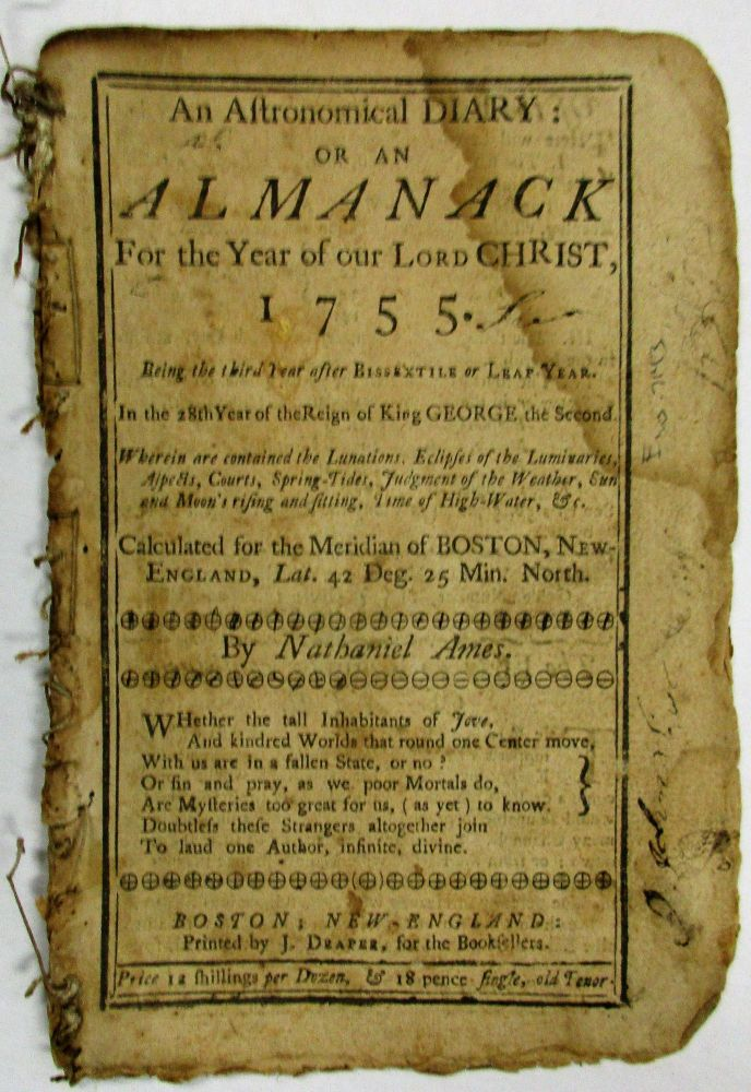 AN ASTRONOMICAL DIARY, OR, AN ALMANACK FOR THE YEAR OF OUR LORD CHRIST, 1755...CALCULATED FOR THE MERIDIAN OF BOSTON, NEW-ENGLAND. Nathaniel Ames.