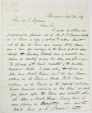 AUTOGRAPH LETTER SIGNED, BRIDGEPORT, SEPTEMBER 28, 1867, FROM P.T. BARNUM'S ATTORNEY AND FRIEND, TO HON. O[RIGEN] S. SEYMOUR, LAWYER AND FUTURE CHIEF JUSTICE OF THE CONNECTICUT SUPREME COURT, CONCERNING BARNUM'S POSSIBLE LIABILITY FOR THE FRAUD COMMITTED BY BARNUM'S YOUNG NEPHEW, WILLIAM HOWARD BARNUM, ON THE PEQUONNOCK BANK OF BRIDGEPORT. Phineas Taylor Barnum, Francis Ives.
