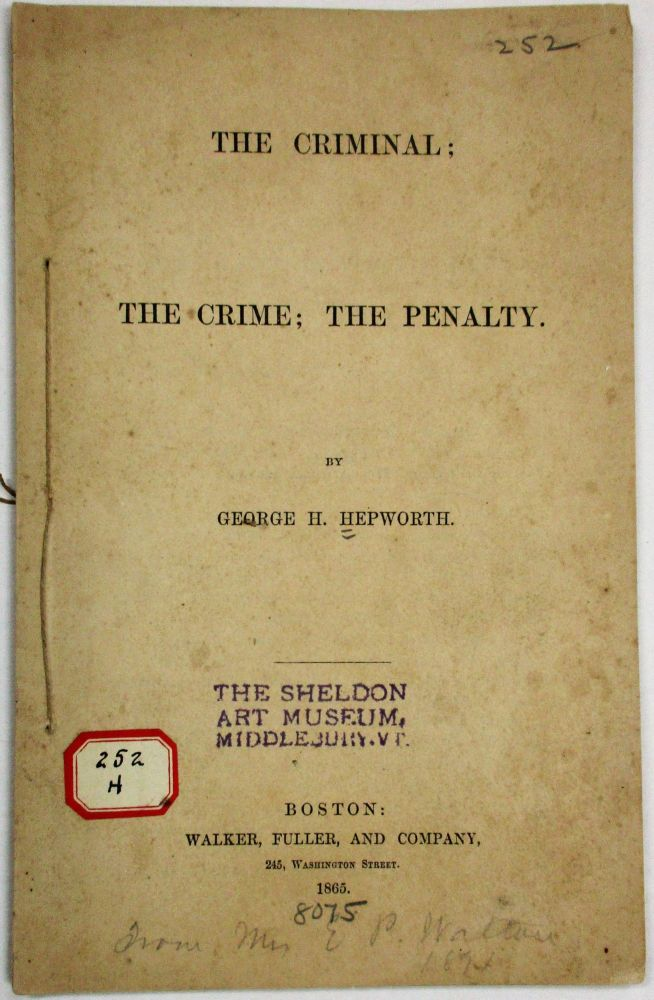 THE CRIMINAL; THE CRIME; THE PENALTY. George H. Hepworth.