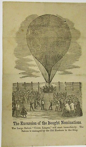 """THE EXCURSION OF THE BOUGHT NOMINATIONS. THE LARGE BALOON """"UNION LEAGUE,"""" WILL START IMMEDIATELY. THE BALOON IS MANAGED BY THE OLD HUNKERS IN THE RING. Elections of 1868."""