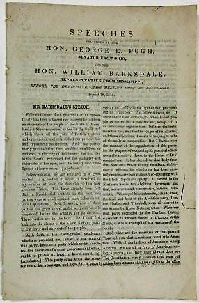SPEECHES DELIVERED BY THE HON. GEORGE E. PUGH, SENATOR FROM OHIO, AND THE HON. WILLIAM BARKSDALE, REPRESENTATIVE FROM MISSISSIPPI, BEFORE THE DEMOCRATIC MASS MEETING HELD IN BALTIMORE AUGUST 18, 1856. Election of 1856.