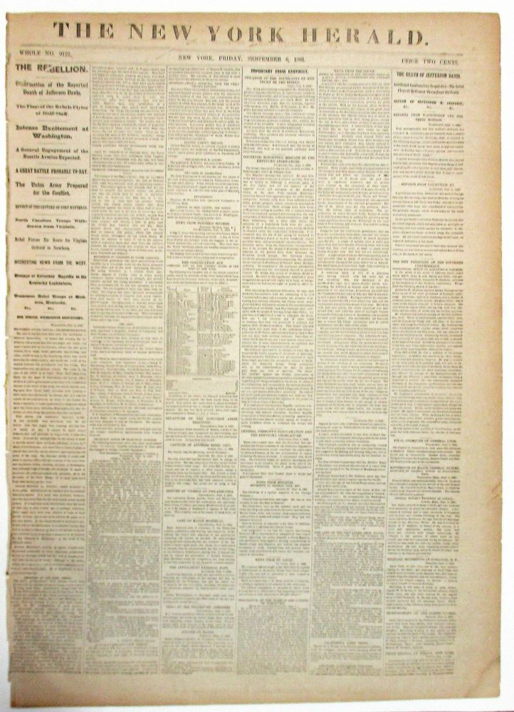 "THE NEW YORK HERALD, FRIDAY, SEPTEMBER 6, 1861: ""THE REBELLION. CONFIRMATION OF THE REPORTED DEATH OF JEFFERSON DAVIS. THE FLAGS OF THE REBELS FLYING AT HALF-STAFF./ INTENSE EXCITEMENT AT WASHINGTON./ A GENERAL ENGAGEMENT OF THE HOSTILE ARMIES EXPECTED./ A GREAT BATTLE PROBABLY TO-DAY./ THE UNION ARMY PREPARED FOR THE CONFLICT."" Civil War Newspaper."