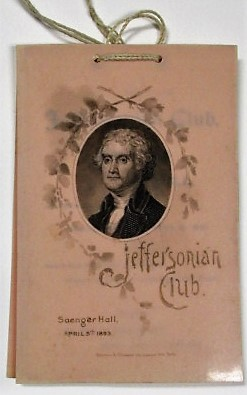 THE JEFFERSONIAN CLUB, RECEPTION AND BALL, AT SAENGER HALL, WEDNESDAY EV'G, APRIL 5, '93. Thomas Jefferson.