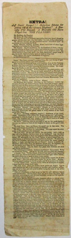 """EXTRA! JEFF DAVIS' ESCAPE!!! NEFARIOUS SCHEME FOR GETTING RID OF THE """"DRAWN ELEPHANT."""" A RASCALLY PLOT EXPOSED. A MISERABLE OLD FARCE PLAYED OUT. THE PLAYERS:. Jefferson Davis."""