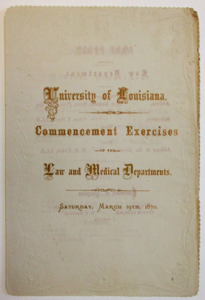 UNIVERSITY OF LOUISIANA. COMMENCEMENT EXERCISES OF THE LAW AND MEDICAL DEPARTMENTS. SATURDAY, MARCH 19TH, 1870. Louisiana.