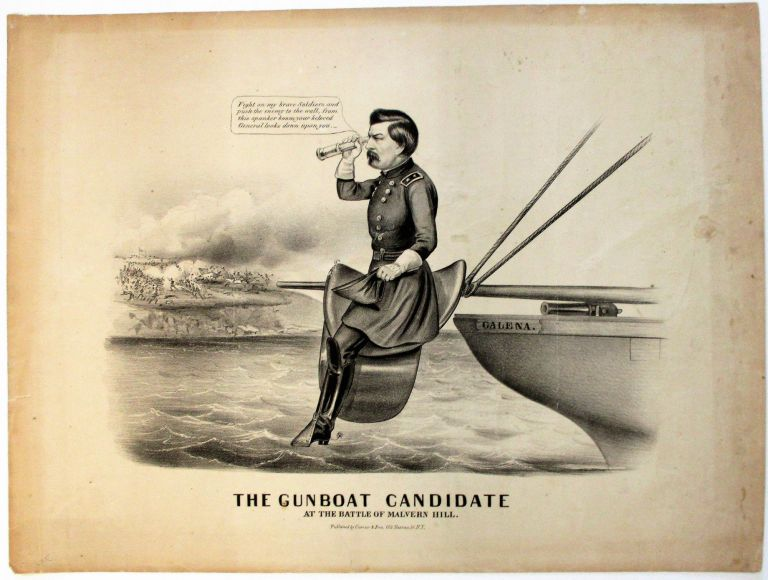 THE GUNBOAT CANDIDATE AT THE BATTLE OF MALVERN HILL. George B. McClellan.