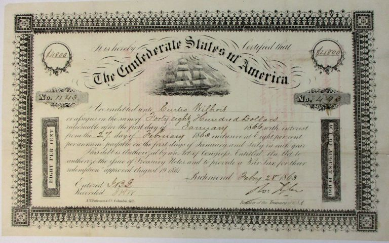 """IT IS HEREBY CERTIFIED THAT THE CONFEDERATE STATES OF AMERICA ARE INDEBTED UNTO CURTIS WILHOIT OR ASSIGNS IN THE SUM OF FORTY EIGHT HUNDRED DOLLARS REDEEMABLE AFTER THE FIRST DAY OF JANUARY 1866 WITH INTEREST FROM THE 27 DAY OF FEBRUARY 1863 INCLUSIVE AT EIGHT PER CENT PER ANNUM... THIS DEBT IS AUTHORIZED BY AN ACT OF CONGRESS, ENTITLED """"AN ACT TO AUTHORIZE THE ISSUE OF TREASURY NOTES AND TO PROVIDE A WAR TAX FOR THEIR REDEMPTION"""" APPROVED AUGUST 19 1861. Confederate States Bond."""