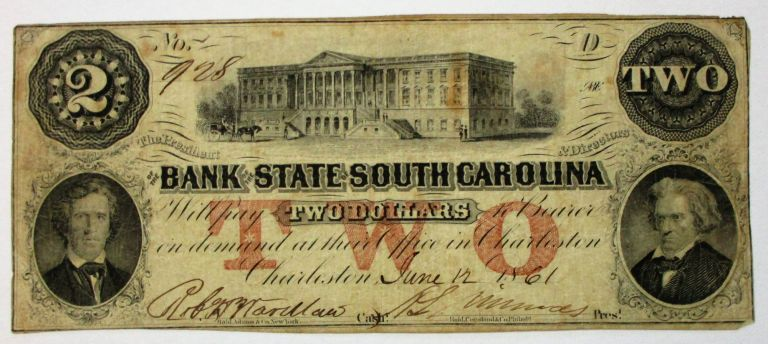 THE PRESIDENT & DIRECTORS OF THE BANK OF THE STATE OF SOUTH CAROLINA WILL PAY TWO DOLLARS TO BEARER ON DEMAND AT THEIR OFFICE IN CHARLESTON. Confederate Bank Note.