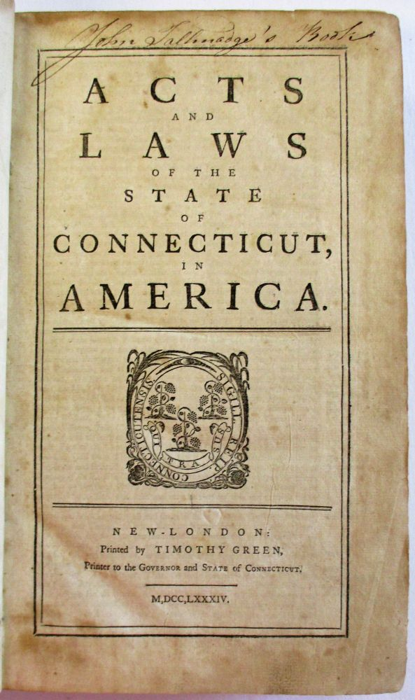 ACTS AND LAWS OF THE STATE OF CONNECTICUT, IN AMERICA. Connecticut.