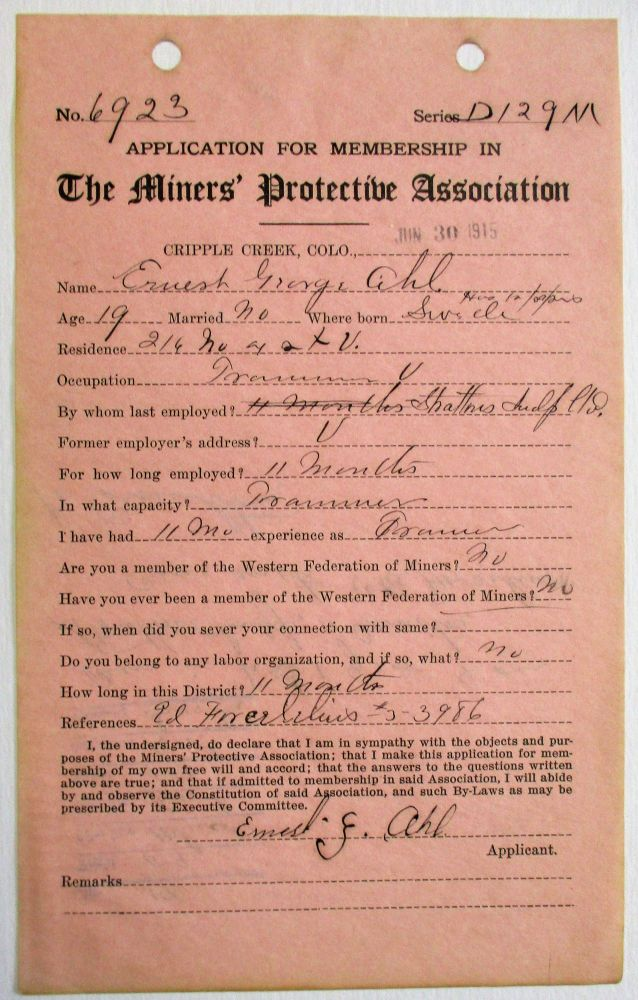 APPLICATION FOR MEMBERSHIP IN THE MINERS' PROTECTIVE ASSOCIATION, DATED AT CRIPPLE CREEK, COLORADO, JUNE 30, 1915, COMPLETED BY ERNEST GEORGE AHL, AGE 19. Miners' Protective Association.