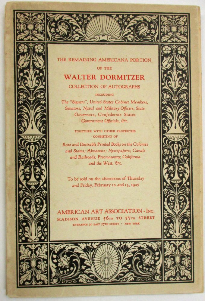 """THE REMAINING AMERICANA PORTION OF THE WALTER DORMITZER COLLECTION OF AUTOGRAPHS INCLUDING THE """"SIGNERS"""", UNITED STATES CABINET MEMBERS. American Art Association."""