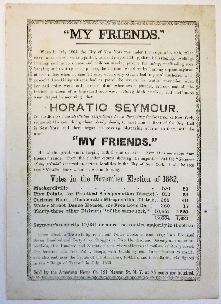 """""""MY FRIENDS."""" WHEN IN JULY 1863, THE CITY OF NEW YORK WAS UNDER THE REIGN OF A MOB. Draft Riots, Horatio Seymour."""