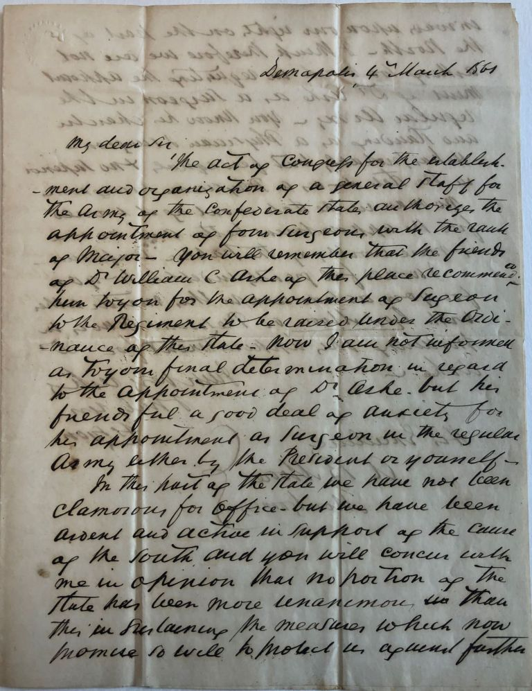AUTOGRAPH LETTER SIGNED, FROM F.S. LYON OF DEMOPOLIS, TO GOVERNOR A.B. MOORE, 4 MARCH 1861, RECOMMENDING THE APPOINTMENT OF DR. WILLIAM C. ASHE AS SURGEON TO THE REGIMENT WITH RANK OF MAJOR. Alabama in the Confederacy.