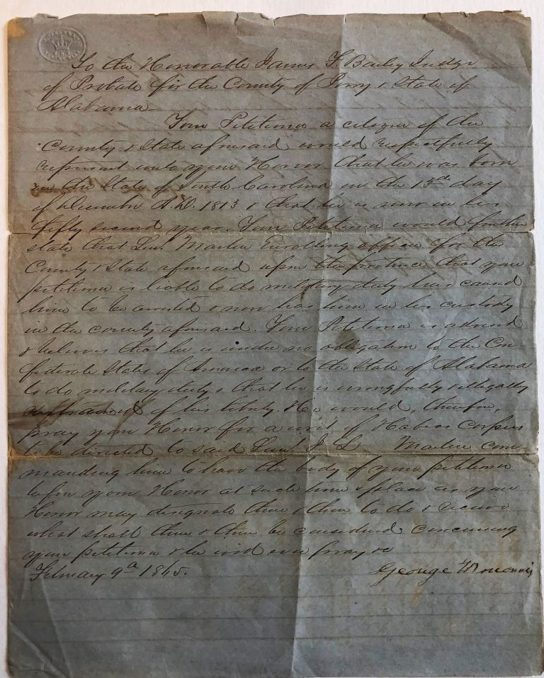 PETITION FOR A WRIT OF HABEAS CORPUS BY GEORGE N. MORRIS OF PERRY COUNTY, ALABAMA, WHO CLAIMS HE IS BEYOND THE AGE OF COMPULSORY MILITARY SERVICE, FEBRUARY 1865. Confederate Conscription.
