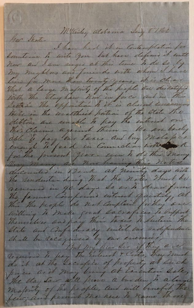 """AUTOGRAPH LETTER SIGNED BY W.B. MCDOWELL OF McKINLEY ALABAMA, TO ALABAMA GOVERNOR JOHN GILL SHORTER, 8 JANUARY 1862, URGING REPEAL OF ALABAMA'S 'STAY LAW' AND WARNING OF """"MANIFESTATIONS AGAINST THE PROSECUTION OF THE WAR."""" Confederate Economic Tribulations."""