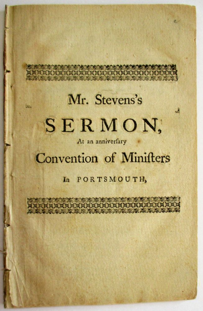 THE GOSPEL MINISTRY VINDICATED FROM CONTEMPT. A SERMON PREACH'D AT AN ANNIVERSARY CONVENTION OF MINISTERS, AT PORTSMOUTH, SEPTEMBER 26TH, 1764. Benjamin Stevens.