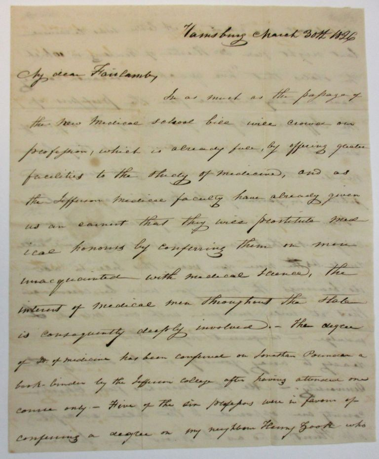 """AUTOGRAPH LETTER SIGNED TO DR. FAIRLAMB, FROM WILLIAM HARRIS, A HARRISBURG PHYSICIAN, OPPOSING A BILL IN THE LEGISLATURE TO CREATE A NEW MEDICAL SCHOOL, WHICH WILL CAUSE THE CONFERRING OF MEDICAL DEGREES ON """"MEN UNACQUAINTED WITH MEDICAL SCIENCE"""" AND """"QUACKS."""" Pennsylvania Medicine, Wm Harris."""