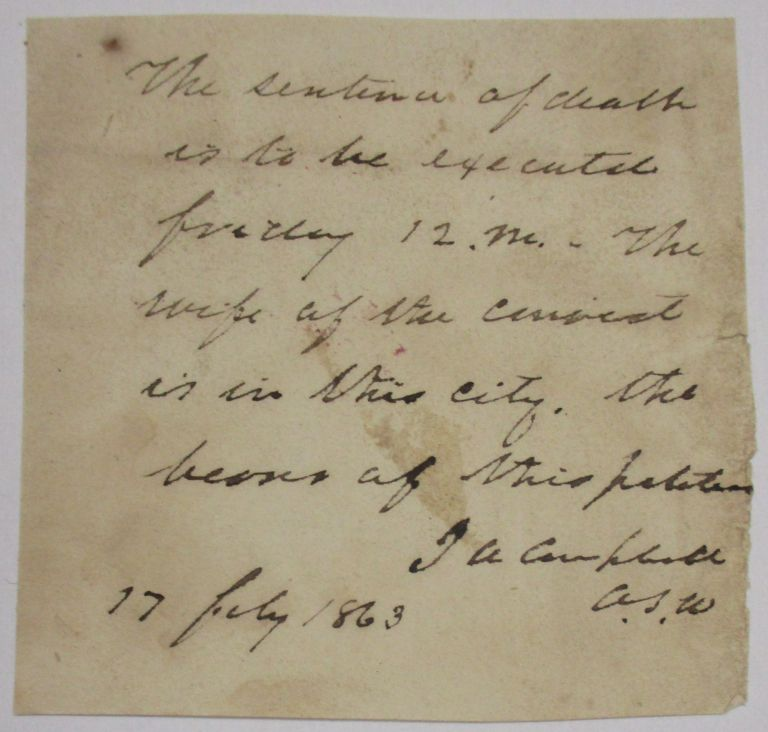 MANUSCRIPT NOTICE OF DEATH SENTENCE, WRITTEN AND SIGNED BY CONFEDERATE ASSISTANT SECRETARY OF WAR AND FORMER UNITED STATES SUPREME COURT JUSTICE JOHN A. CAMPBELL, 17 FEBY 1863. John A. Campbell.