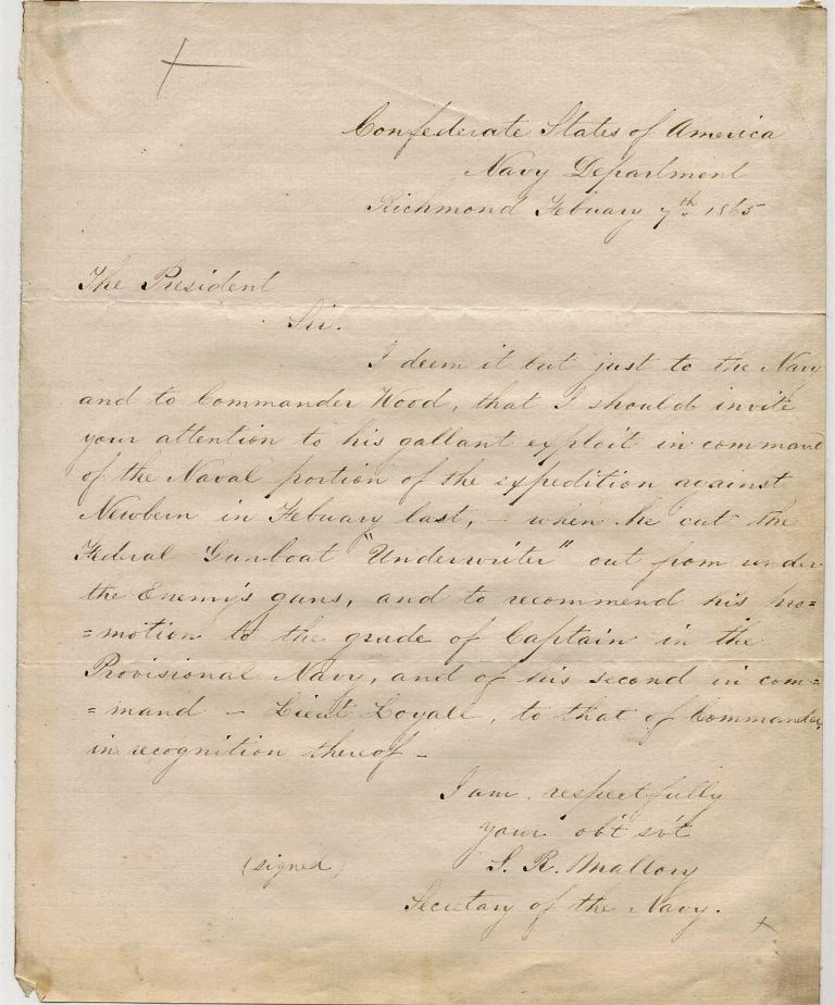 AUTOGRAPH LETTER SIGNED AS SECRETARY OF THE NAVY TO CONFEDERATE PRESIDENT JEFFERSON DAVIS, 7 FEBRUARY 1865, CONCERNING THE BATTLE OF NEW BERN AND THE GALLANT CONDUCT OF COMMANDER JOHN TAYLOR WOOD AND LIEUTENANT LOYALL. Stephen Mallory.