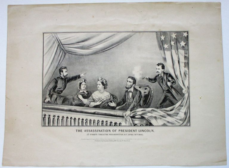 THE ASSASSINATION OF PRESIDENT LINCOLN, AT FORD'S THEATRE WASHINGTON D.C. APRIL 14TH, 1865. Abraham Lincoln.