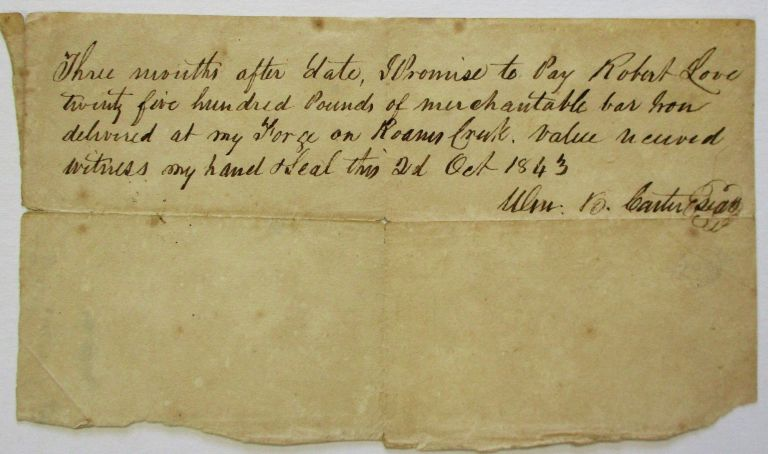 PROMISSORY NOTE EXECUTED AND SIGNED BY CARTER [1792-1848], TENNESSEE PLANTER, PRESIDENT OF TENNESSEE'S 1834 CONSTITUTIONAL CONVENTION, AND WHIG CONGRESSMAN 1835-1841. William Blount Carter.