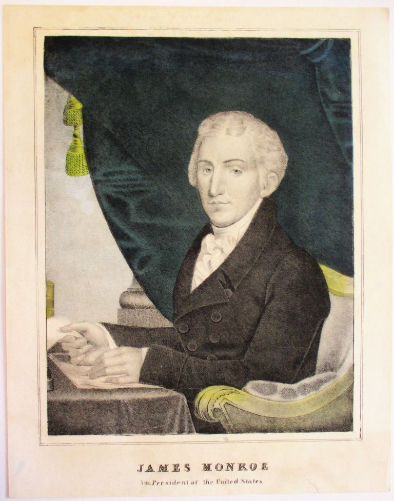 JAMES MONROE 5TH PRESIDENT OF THE UNITED STATES. Nathaniel? Currier.