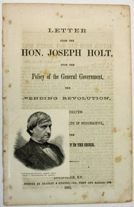 LETTER UPON THE POLICY OF THE GENERAL GOVERNMENT, THE PENDING REVOLUTION, ITS OBJECTS, ITS...