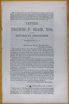 LETTER OF FRANCIS P. BLAIR, ESQ. TO THE REPUBLICAN ASSOCIATION OF WASHINGTON, D.C. Francis P. Blair